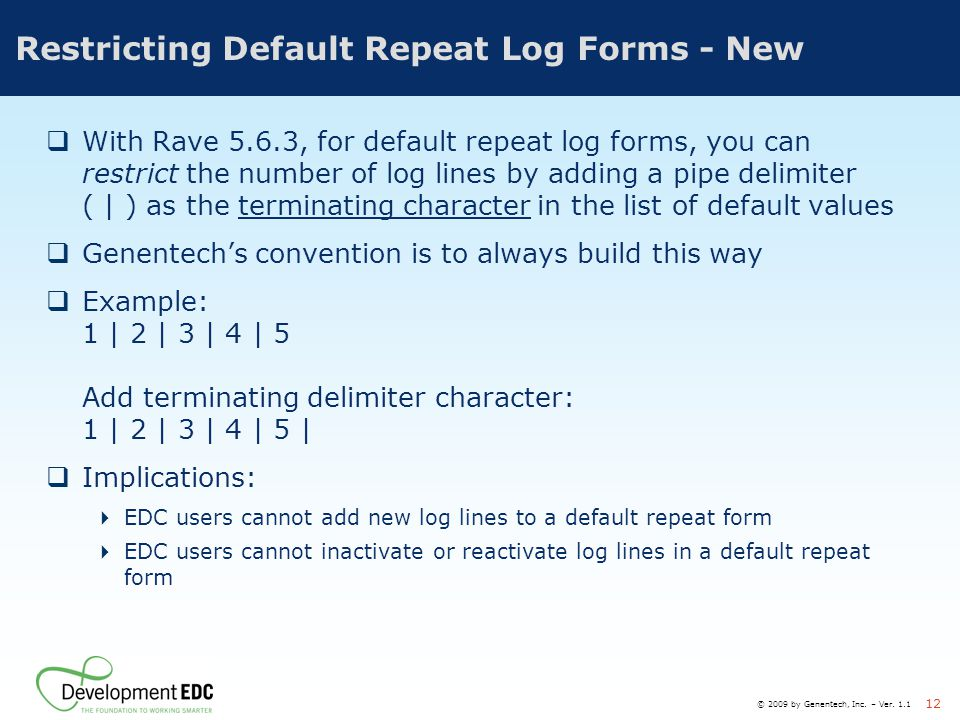 Restricting Default Repeat Log Forms - New