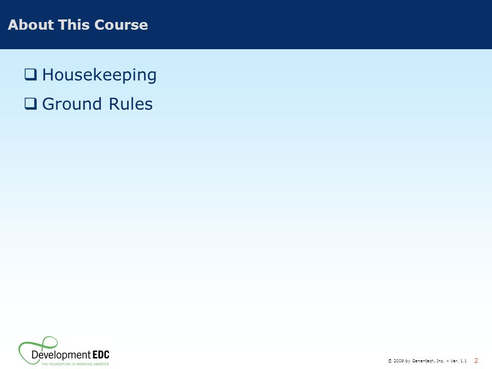 Housekeeping Ground Rules About This Course