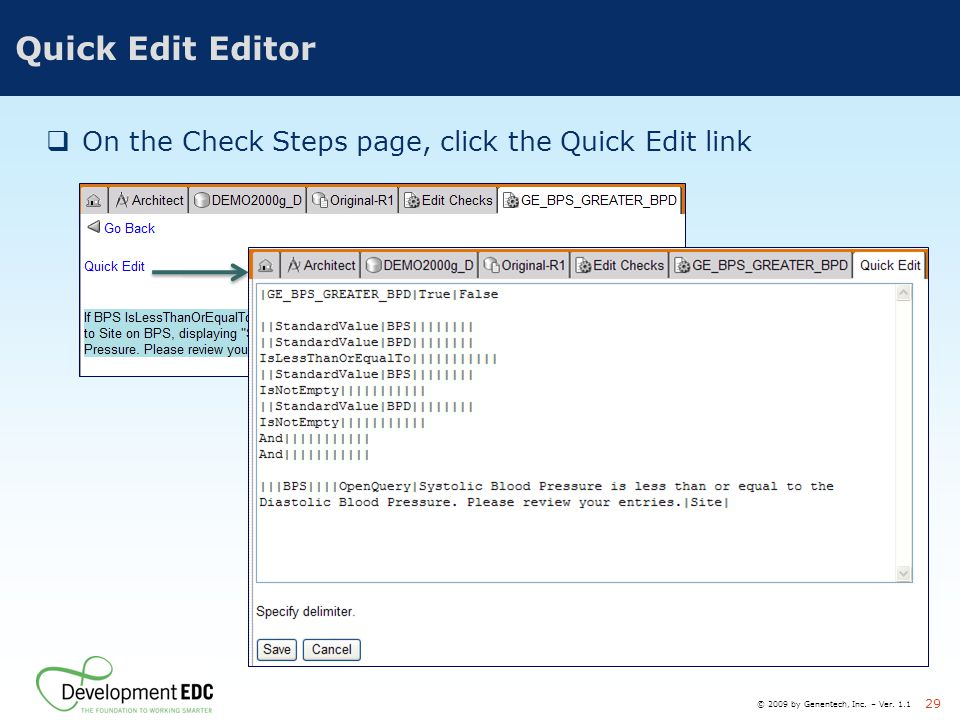Quick Edit Editor On the Check Steps page, click the Quick Edit link