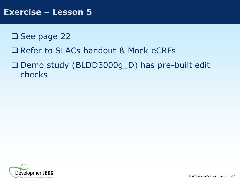 Refer to SLACs handout & Mock eCRFs