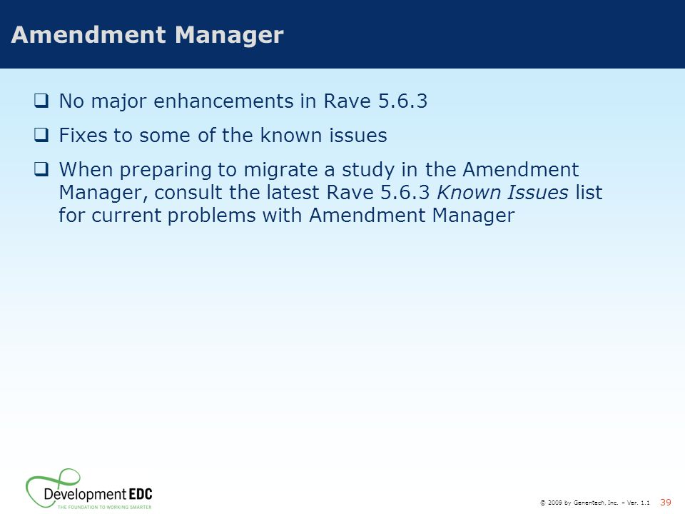 Amendment Manager No major enhancements in Rave 5.6.3