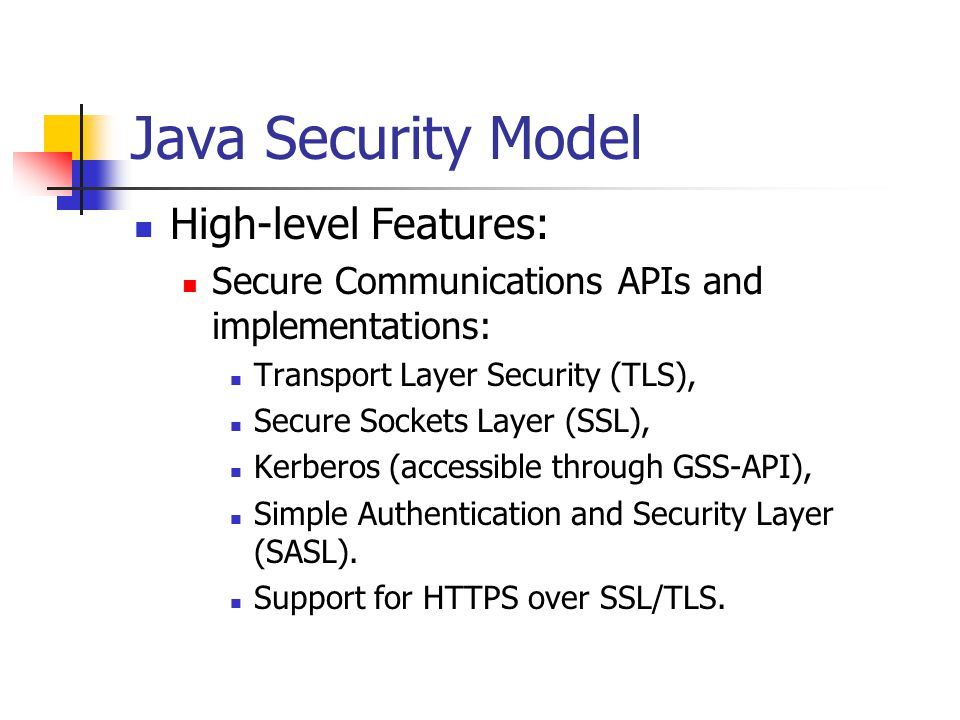Java Security Model High-level Features: