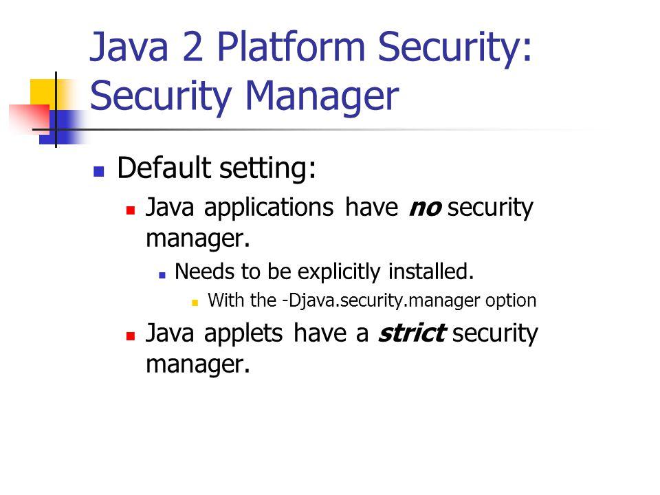 Java 2 Platform Security: Security Manager