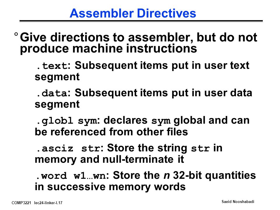 Give directions to assembler, but do not produce machine instructions