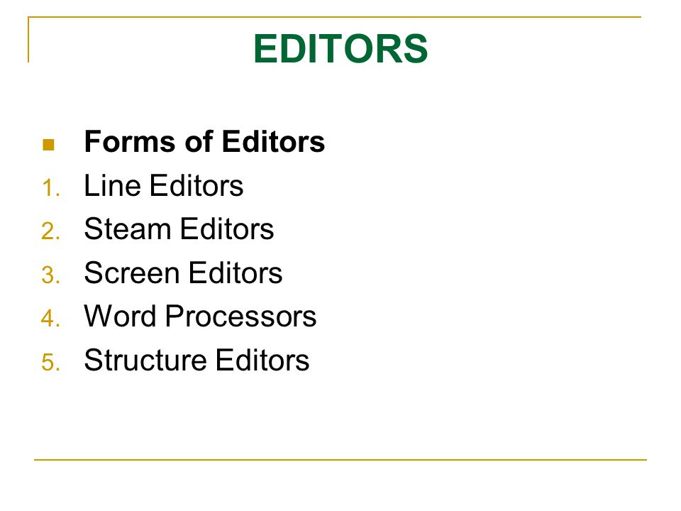 EDITORS Forms of Editors Line Editors Steam Editors Screen Editors