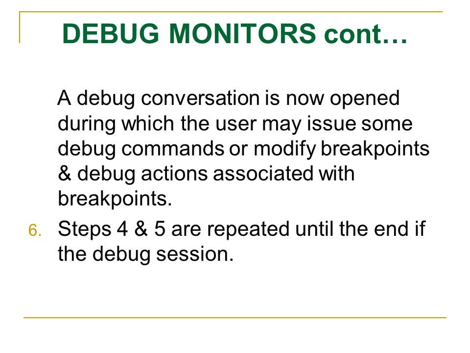 DEBUG MONITORS cont…