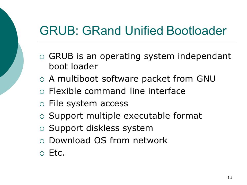 GRUB: GRand Unified Bootloader