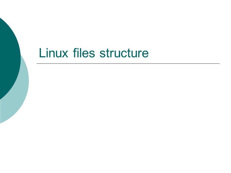 Linux files structure