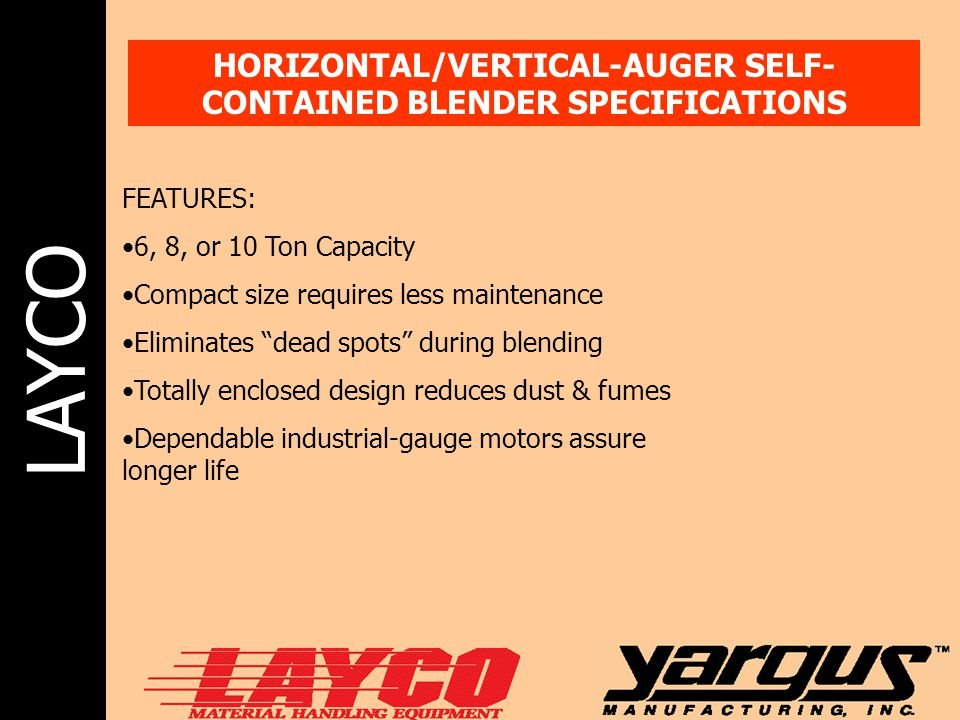 HORIZONTAL/VERTICAL-AUGER SELF-CONTAINED BLENDER SPECIFICATIONS