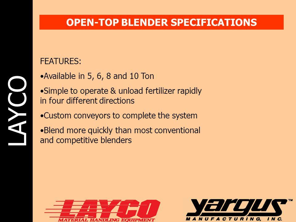 OPEN-TOP BLENDER SPECIFICATIONS