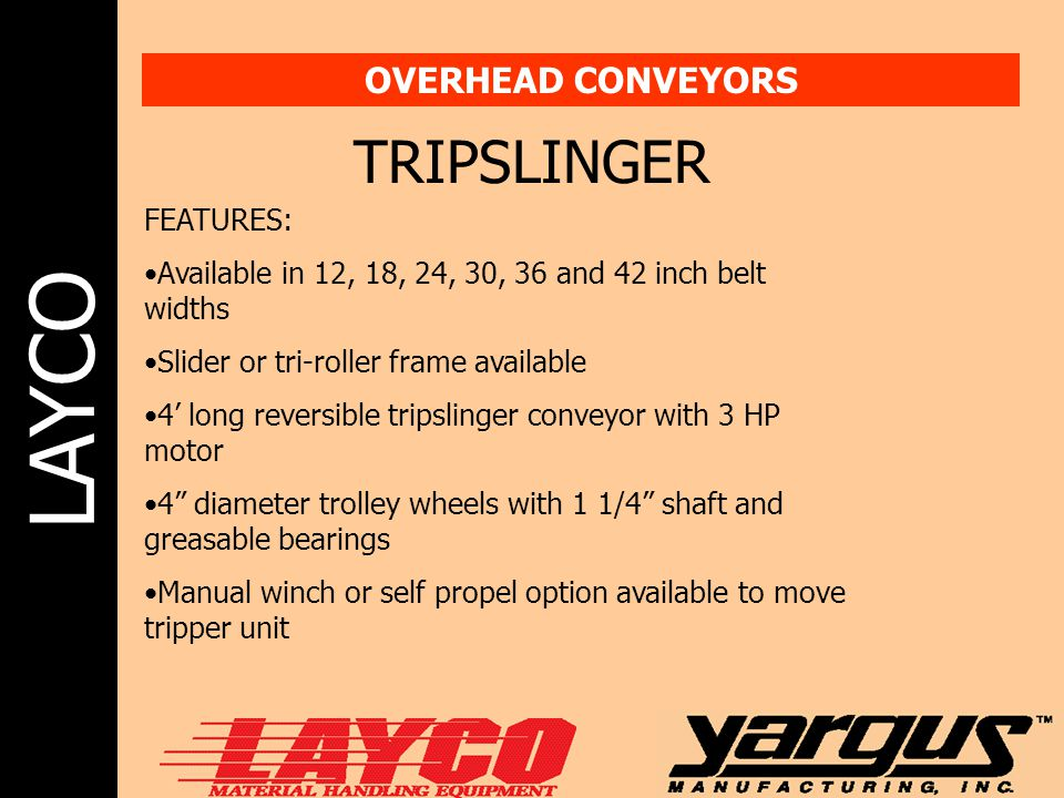 TRIPSLINGER OVERHEAD CONVEYORS FEATURES:
