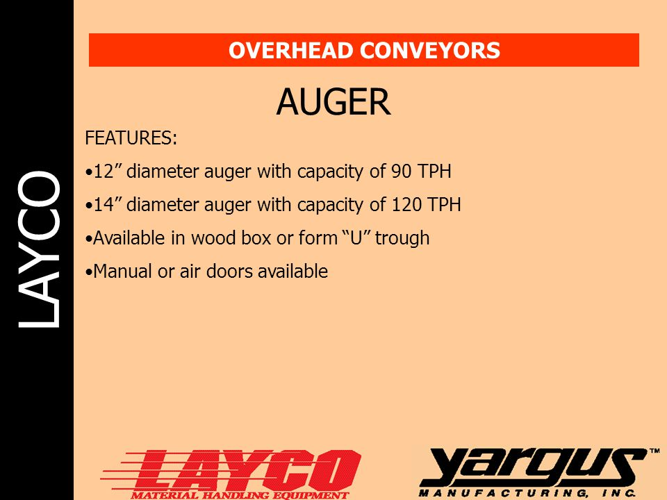 AUGER OVERHEAD CONVEYORS FEATURES: