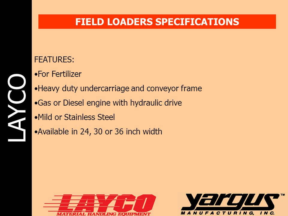 FIELD LOADERS SPECIFICATIONS