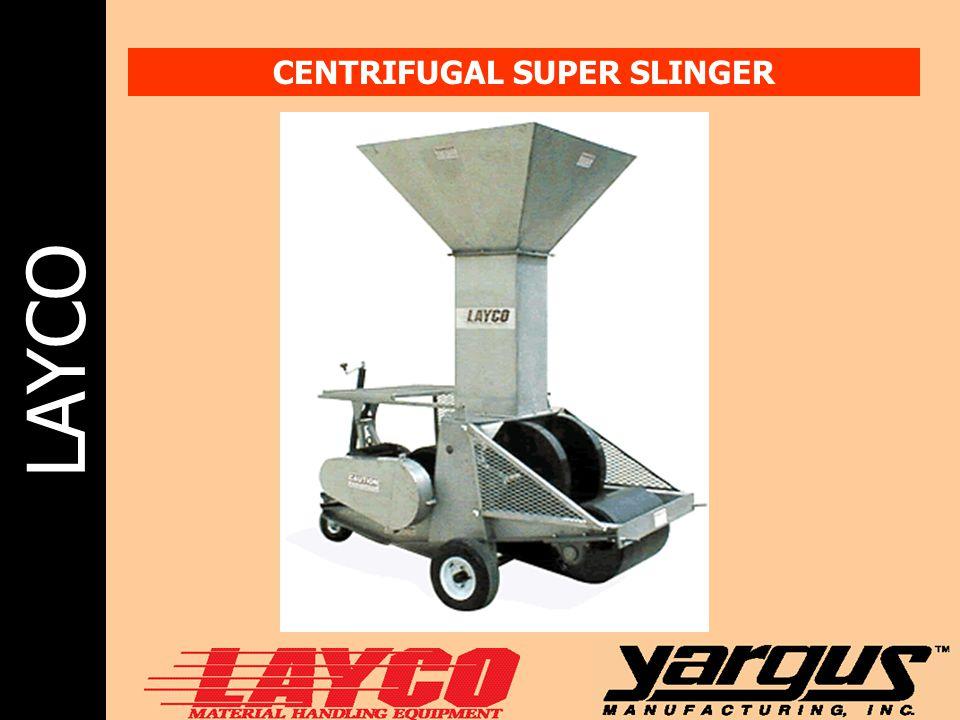 CENTRIFUGAL SUPER SLINGER