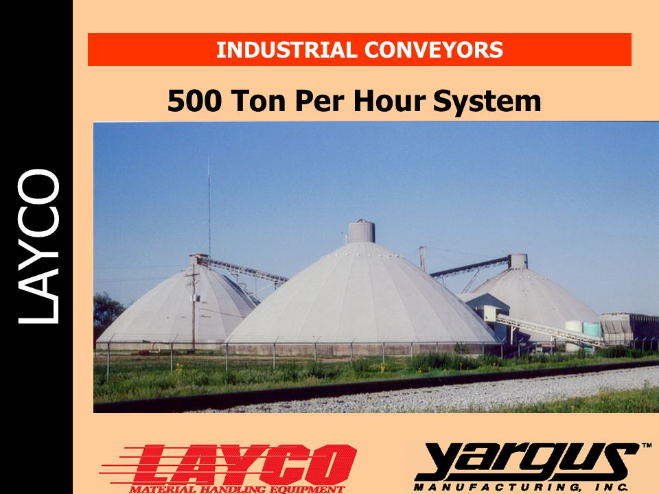 INDUSTRIAL CONVEYORS 500 Ton Per Hour System