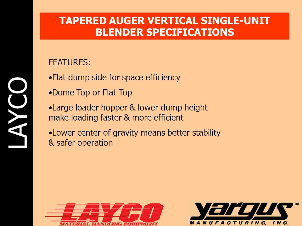 TAPERED AUGER VERTICAL SINGLE-UNIT BLENDER SPECIFICATIONS