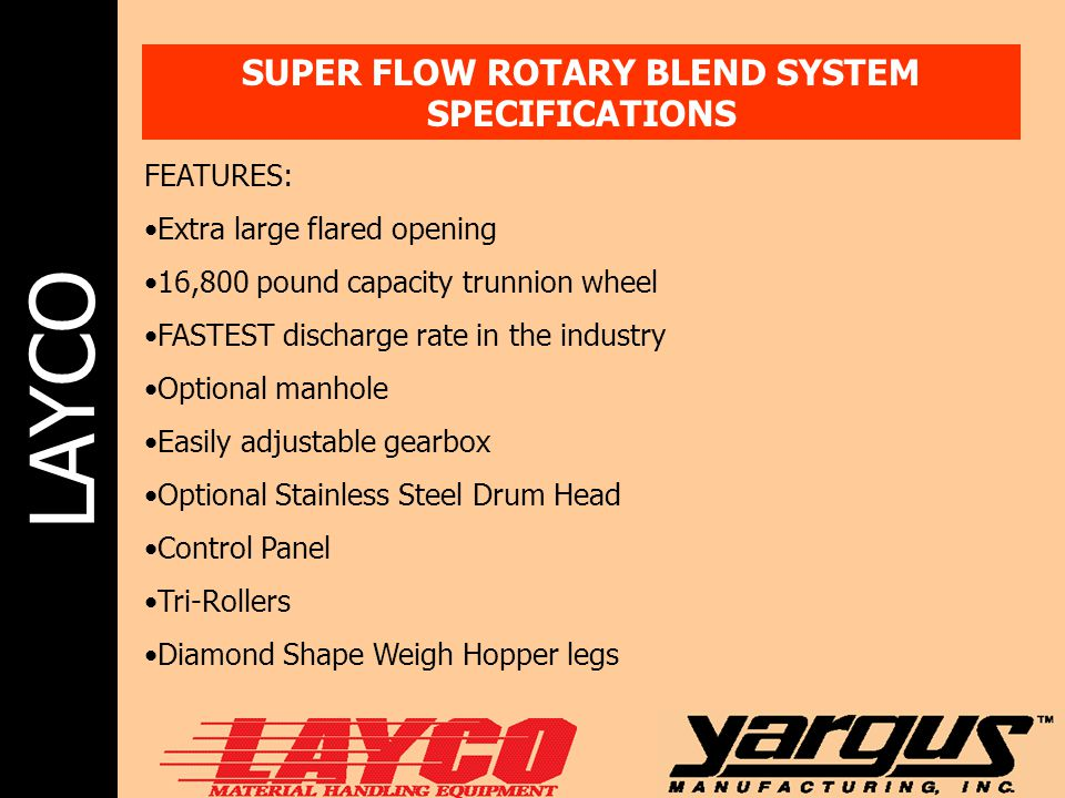 SUPER FLOW ROTARY BLEND SYSTEM SPECIFICATIONS