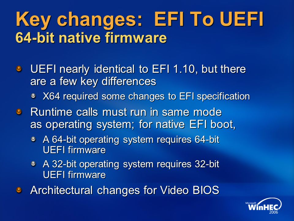 Key changes: EFI To UEFI 64-bit native firmware