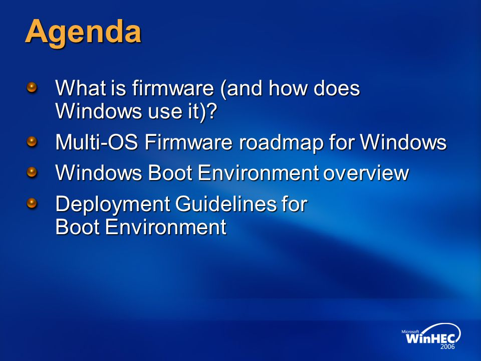 Agenda What is firmware (and how does Windows use it)