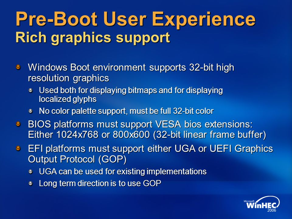 Pre-Boot User Experience Rich graphics support