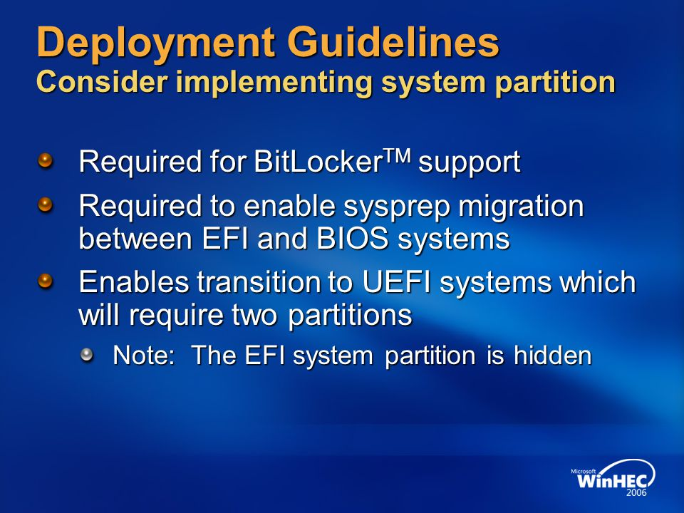 Deployment Guidelines Consider implementing system partition