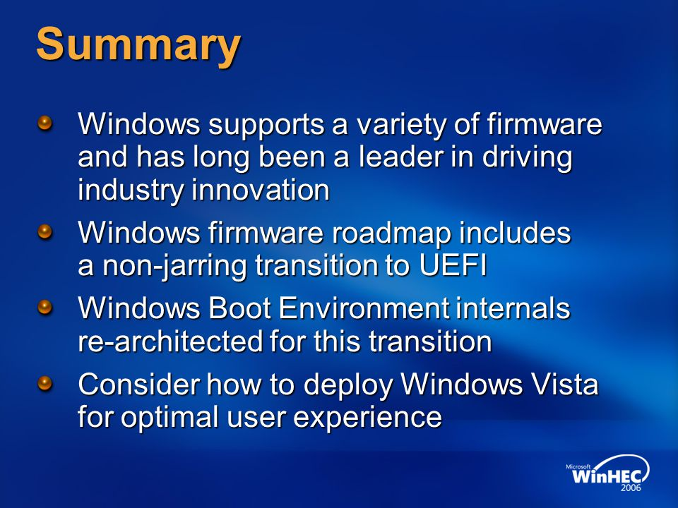 Summary Windows supports a variety of firmware and has long been a leader in driving industry innovation.