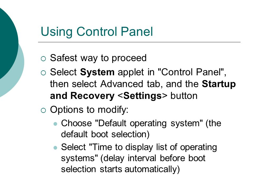 Using Control Panel Safest way to proceed