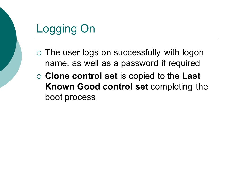 Logging On The user logs on successfully with logon name, as well as a password if required.