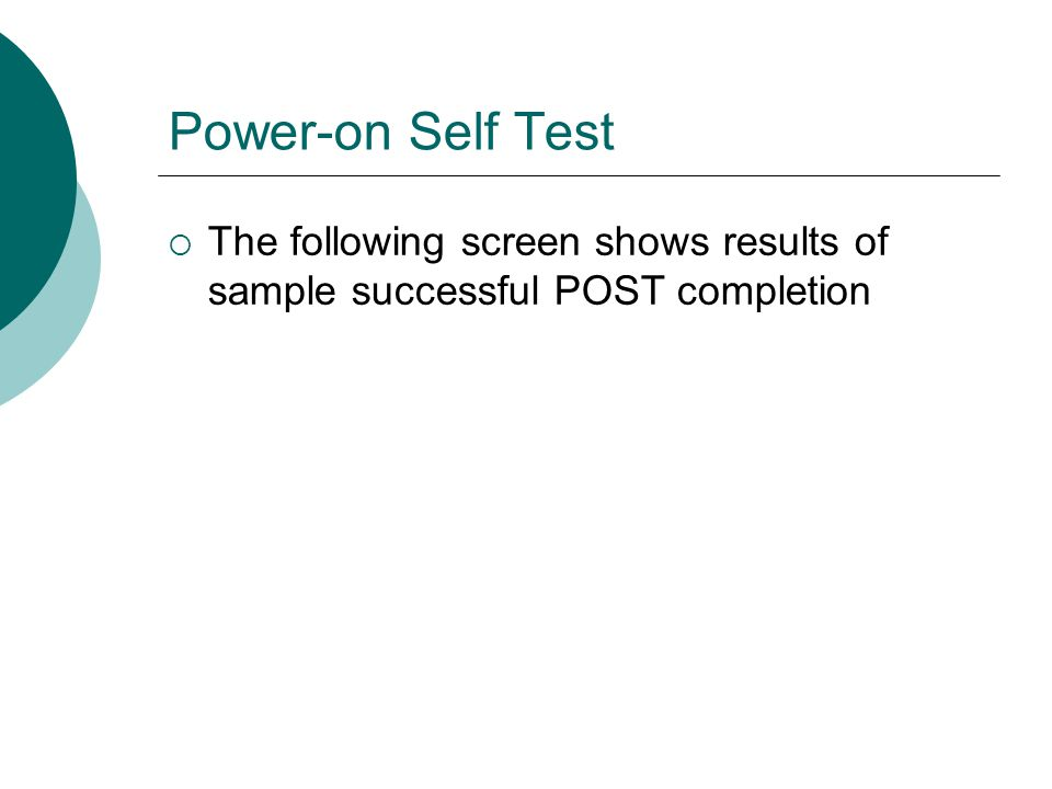 Power-on Self Test The following screen shows results of sample successful POST completion