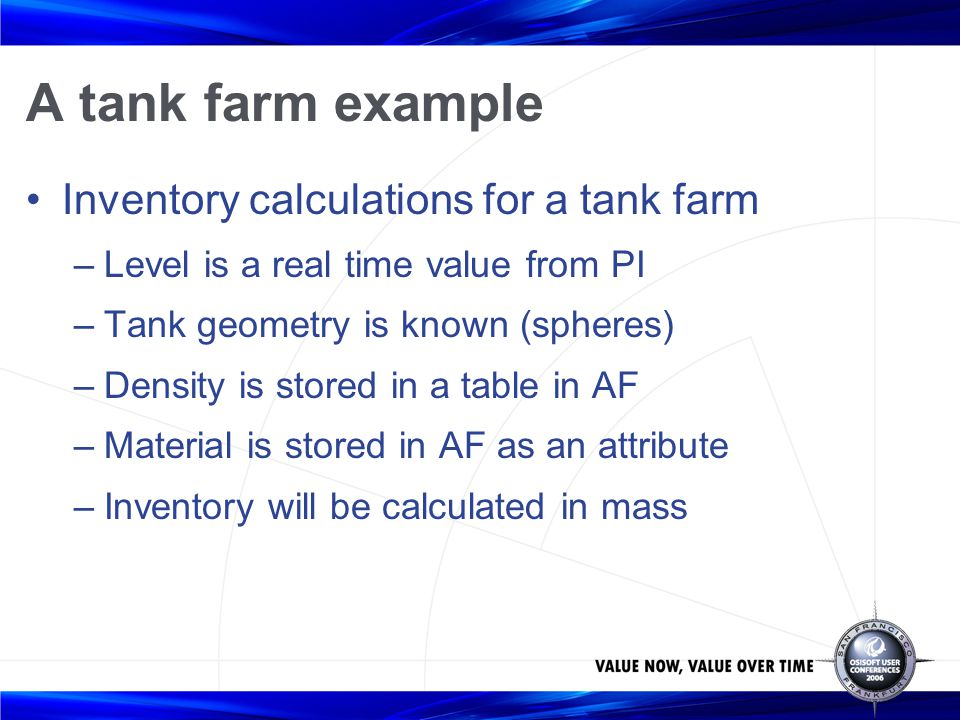 A tank farm example Inventory calculations for a tank farm
