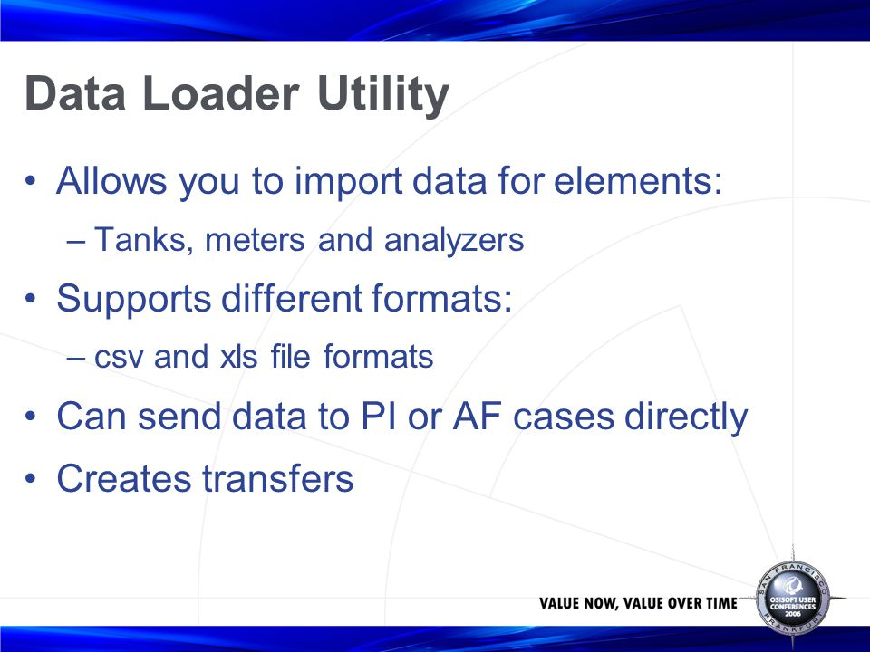 Data Loader Utility Allows you to import data for elements: