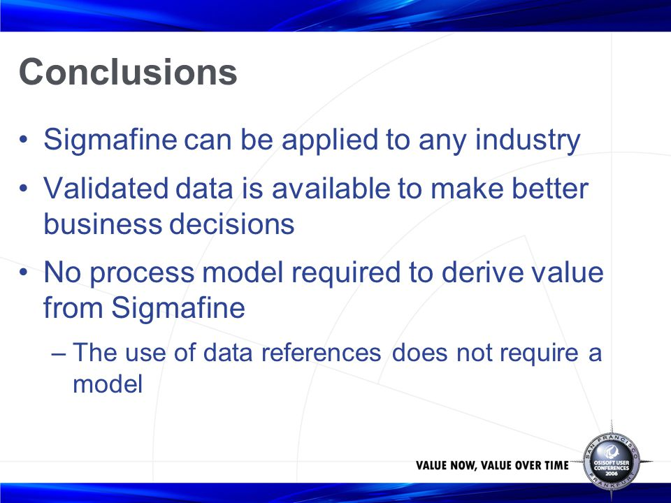 Conclusions Sigmafine can be applied to any industry