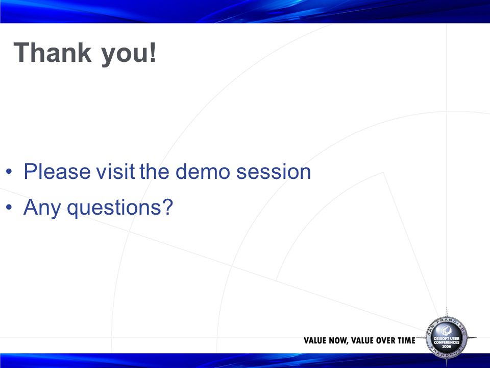 Thank you! Please visit the demo session Any questions
