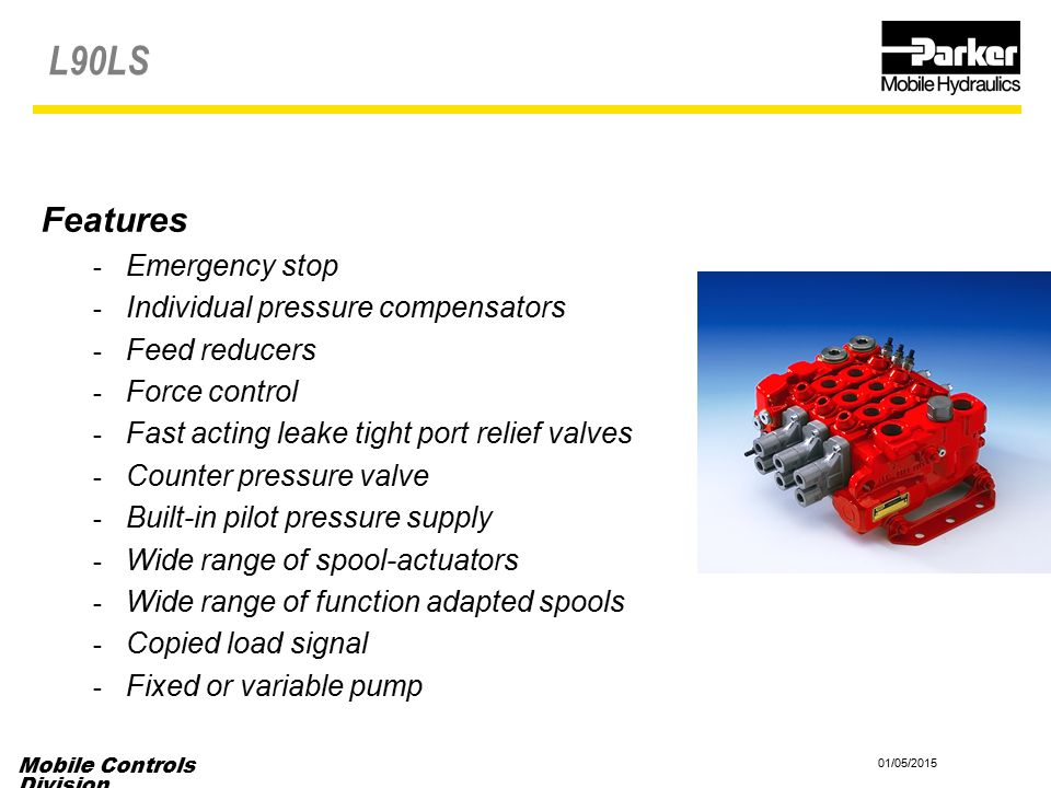 L90LS Features Emergency stop Individual pressure compensators