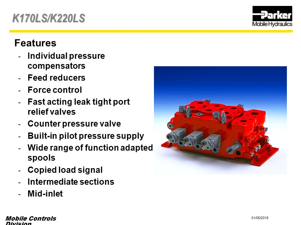 K170LS/K220LS Features Individual pressure compensators Feed reducers