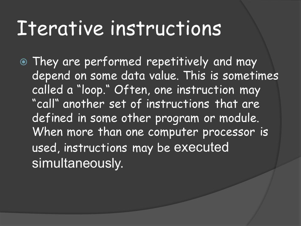Iterative instructions