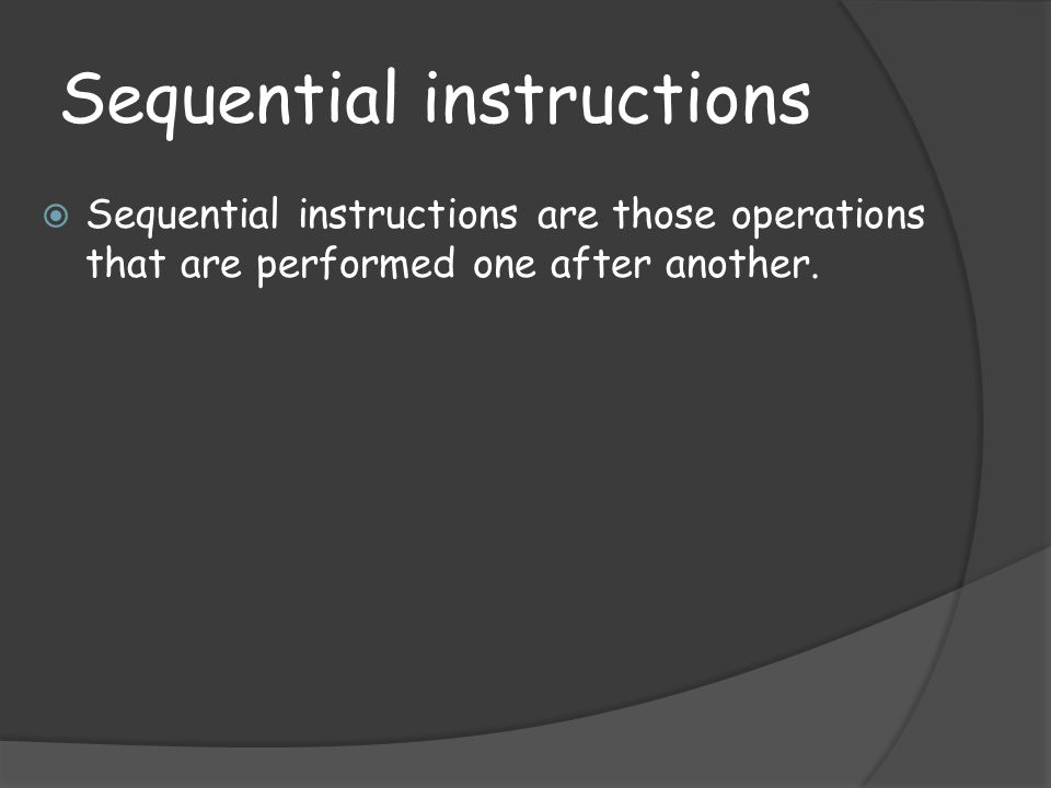 Sequential instructions
