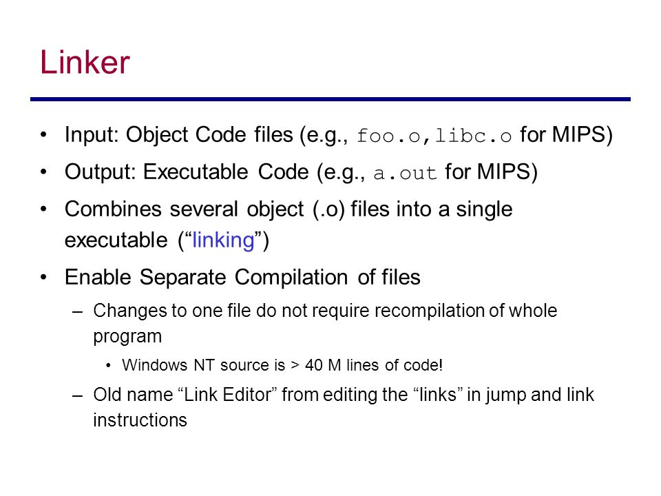 Linker Input: Object Code files (e.g., foo.o,libc.o for MIPS)