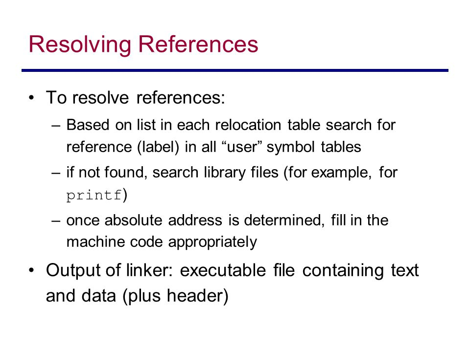 Resolving References To resolve references: