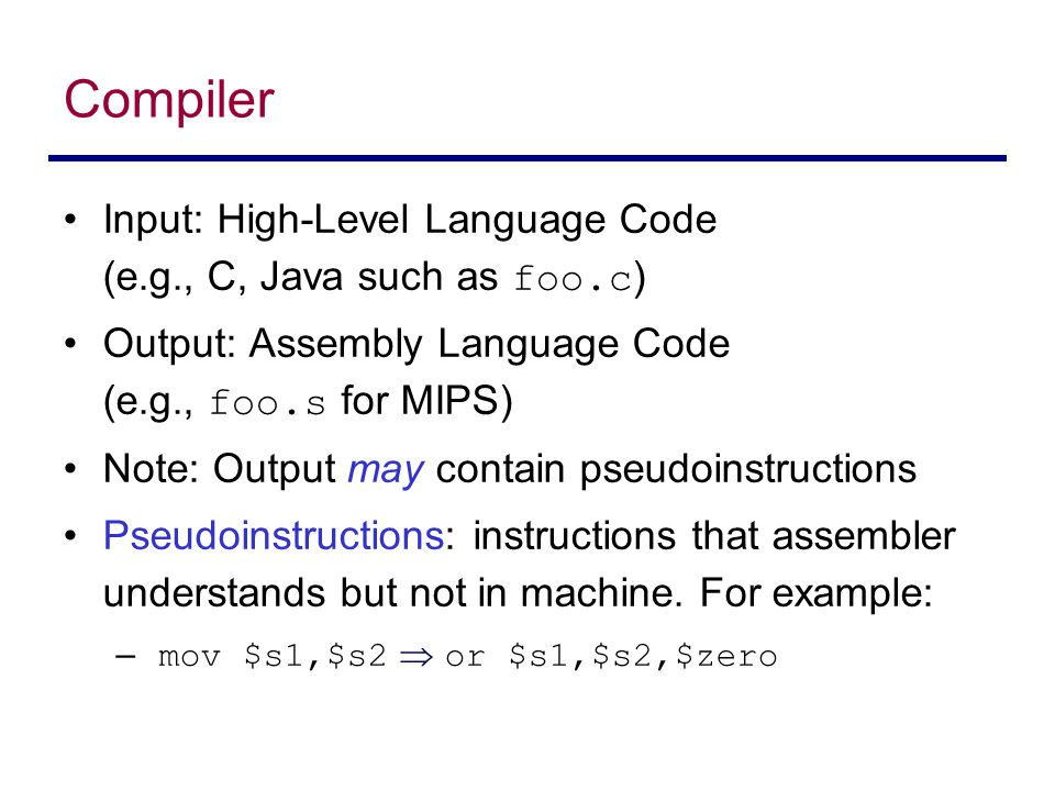 Compiler Input: High-Level Language Code (e.g., C, Java such as foo.c)