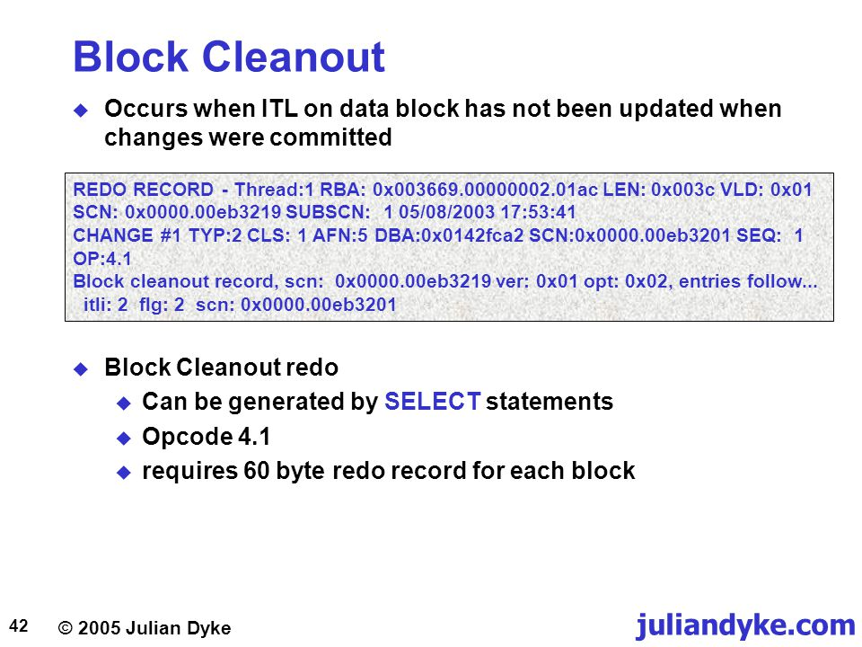 Block Cleanout Occurs when ITL on data block has not been updated when changes were committed.