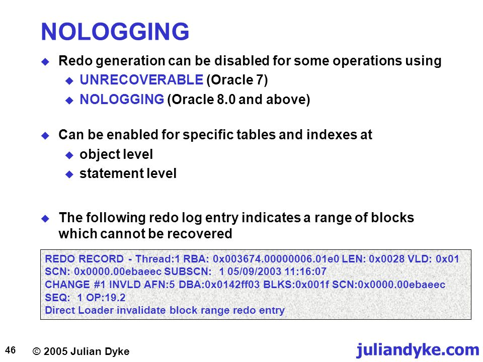 NOLOGGING Redo generation can be disabled for some operations using