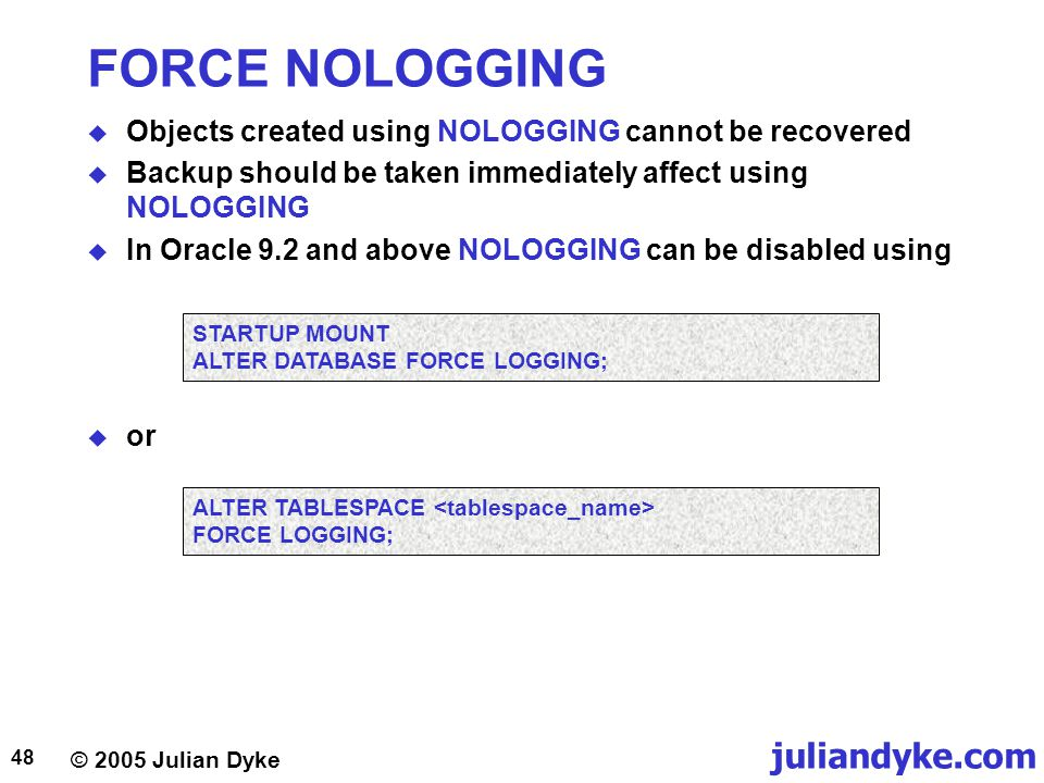 FORCE NOLOGGING Objects created using NOLOGGING cannot be recovered