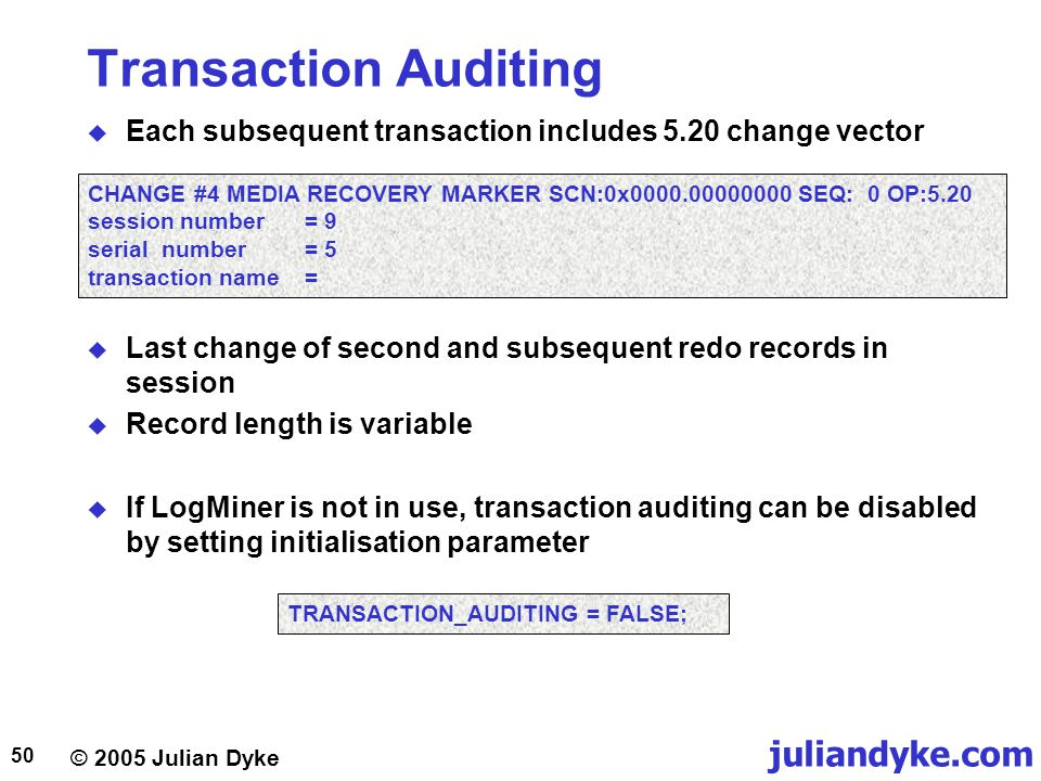 Transaction Auditing Each subsequent transaction includes 5.20 change vector.