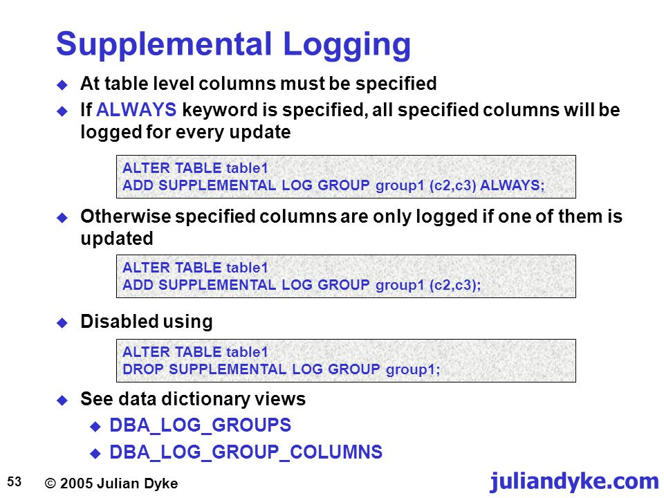 Supplemental Logging At table level columns must be specified