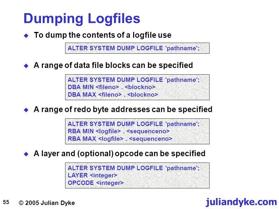 Dumping Logfiles To dump the contents of a logfile use