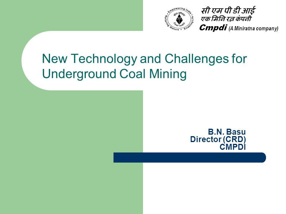 New Technology and Challenges for Underground Coal Mining