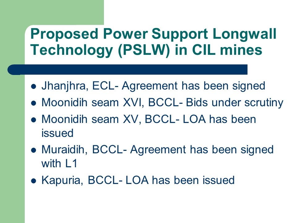 Proposed Power Support Longwall Technology (PSLW) in CIL mines