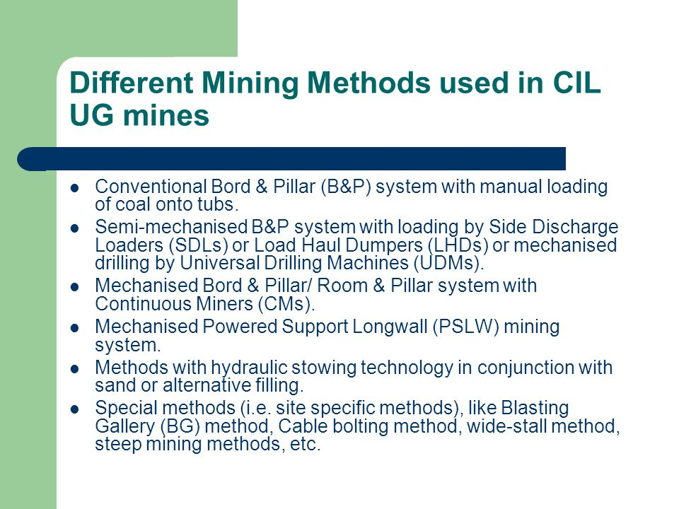 Different Mining Methods used in CIL UG mines