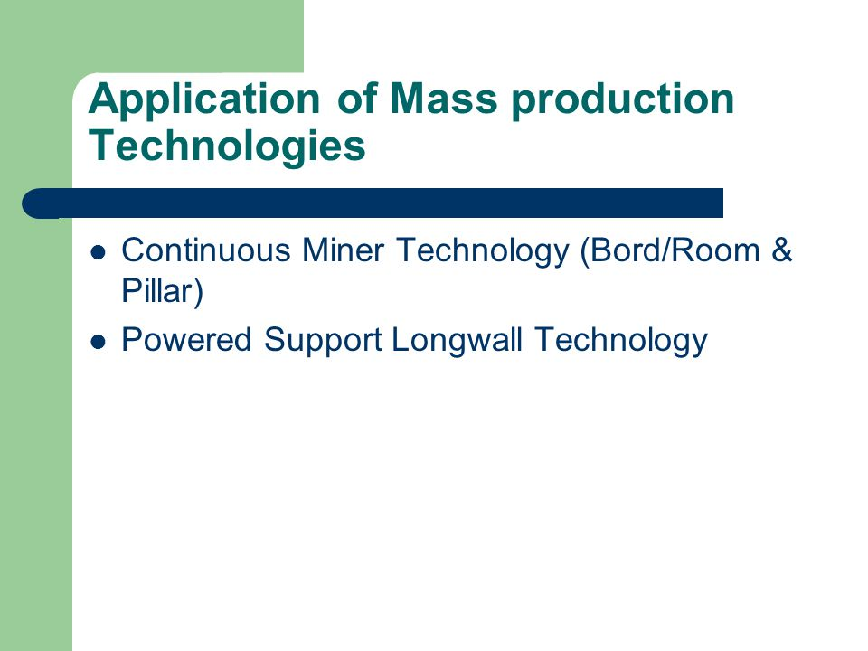 Application of Mass production Technologies